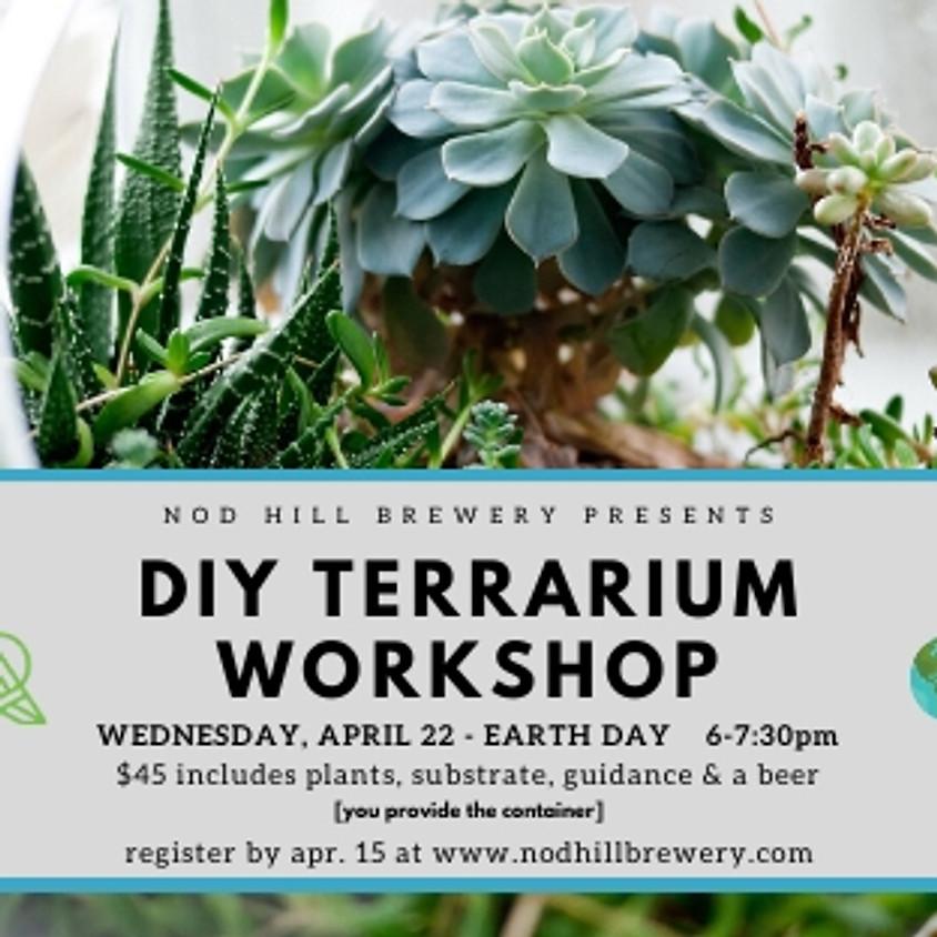 DIY Terrarium Workshop - Back by Popular Demand + ON EARTH DAY!
