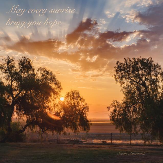 May Every Sunrise Bring You Hope