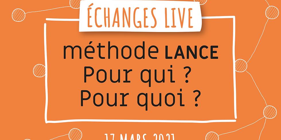 17/03/21 : Live methode Lance Pour qui ? Pour quoi ?