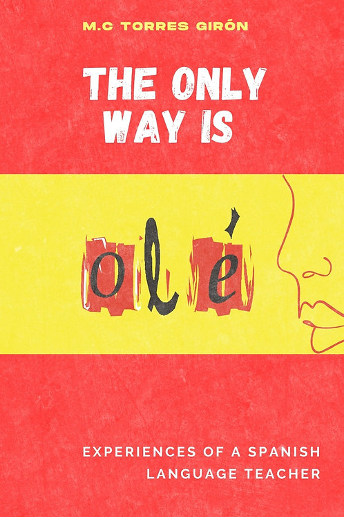 The Only Way is Ole.  Experiences of a Language Teacher