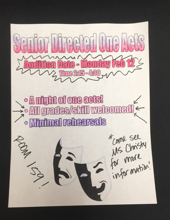 Senior Directed One Act Auditions- TODAY!