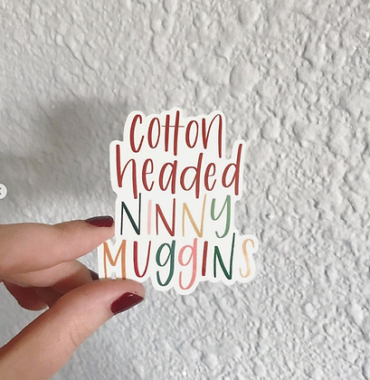 Cotton Headed Ninny Muggins Sticker