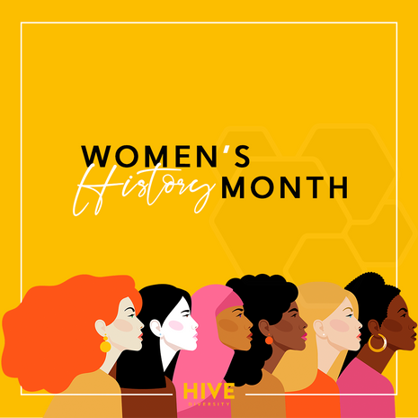 3.2.21 HIVE - Women's History Month.png