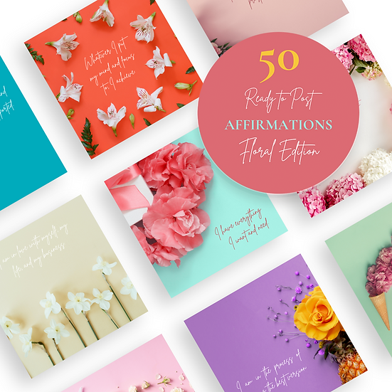 50 Ready to Post Affirmation Quote Social Media Posts - FLORAL EDITION