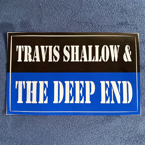 """Travis Shallow & The Deep End - STICKER (3"""" by 5"""")"""