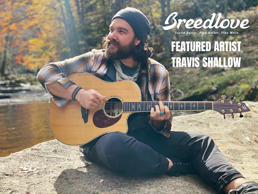 Breedlove Guitars Featured Artist Travis Shallow
