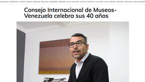 Consejo Internacional de Museos-Venezuela celebra sus 40 años