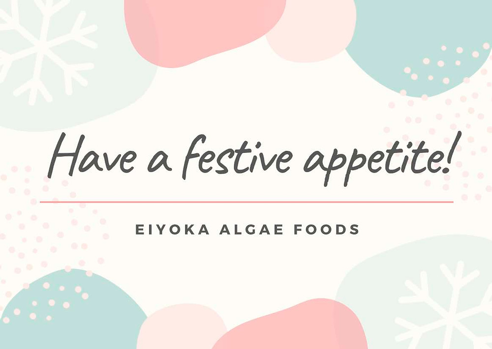 Holiday Greetings from Eiyoka Algae Foods