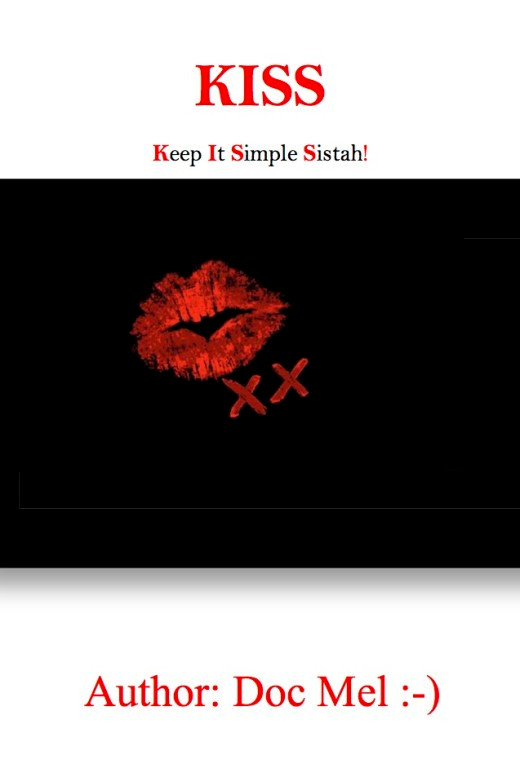 KISS...Keep It Simple Sistah!