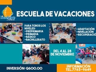 Escuela de Vacaciones para todos los niveles del 4 al 28 de noviembre más información al teléfono 77