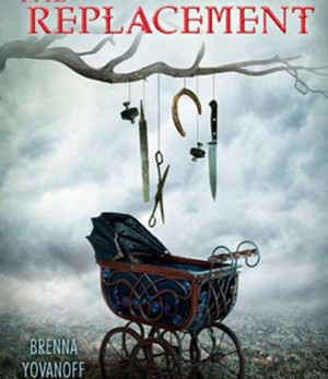 The Replacement - by Brenna Yovanoff