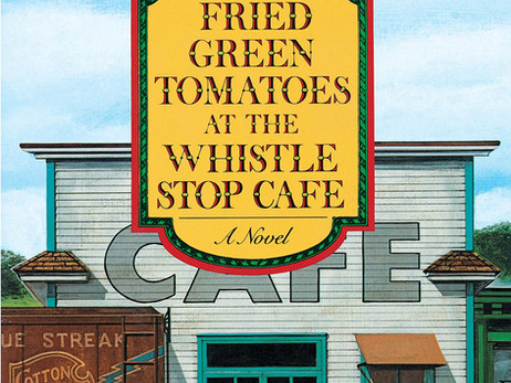 Fried Green Tomatoes at the Whistle Stop Café - by Fannie Flagg