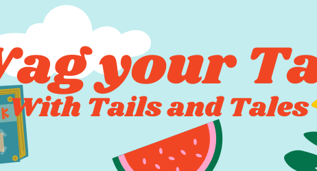 June - Wag your Tail with Tails and Tales - Monthly Updates