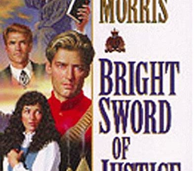 Bright Sword of Justice - by Alan Morris