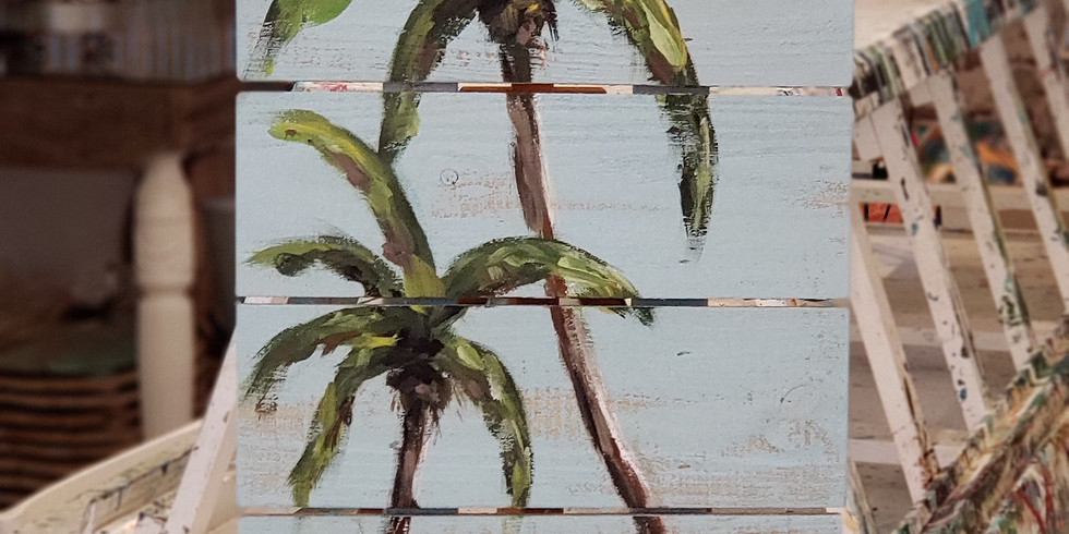 MARCH 27 | TROPICAL PALMS (WOODEN PALLET BOARD) | $45