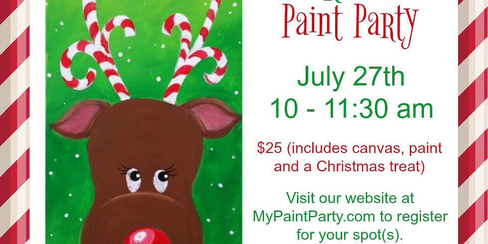 CHRISTMAS IN JULY   KIDS' PAINT PARTY    JULY 27   10-11:30 am   $25