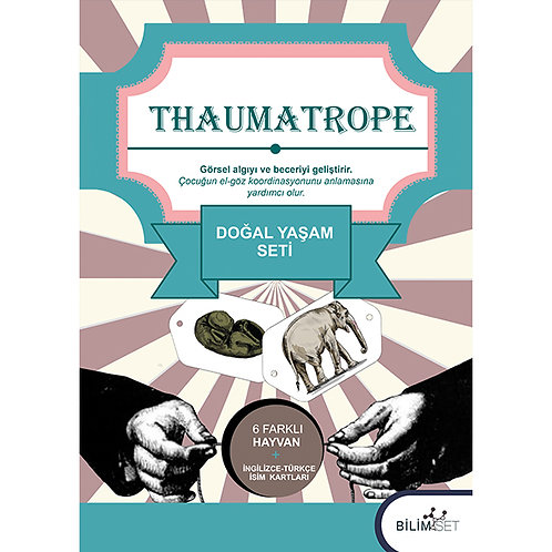 Thaumatrope Setleri: Doğal Yaşam