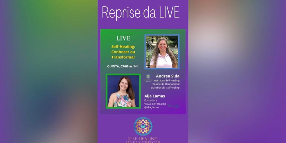 REPRISE DA LIVE: Self-Healing: Conhecer ou Transformar - Atitudes para uma Nova Saúde