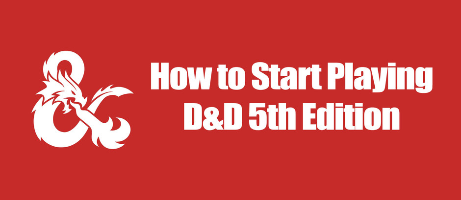 How to start playing Dungeons & Dragons (D&D) 5th Edition