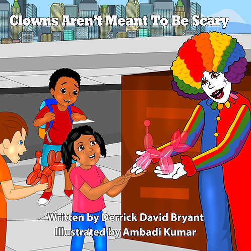 Clowns Aren't Meant To Be Scary