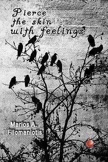 «Pierce the skin with feelings»  του Μάριου Α. Φιλομανιώτη
