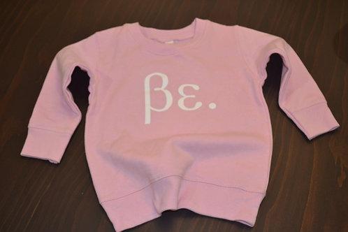 Girls Toddler Powder Pink/White Be. Sweat Shirt