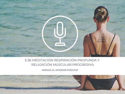 E.36 Meditación Respiración Profunda y Relajación Muscular Progresiva