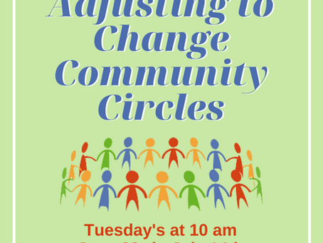 Adjusting to Change Community Circles