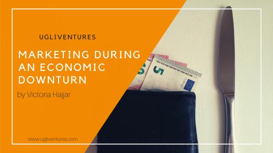 Marketing During an Economic Downturn by UgliVentures, Victoria Hajjar