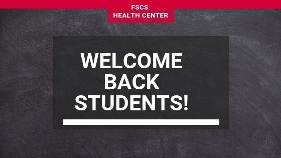 Welcome back to all students, FSCS Health Center