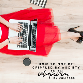 How to not be Crippled by Anxiety as an Entrepreneur