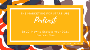 Goal Setting: How to Execute your 2021 Success Plan