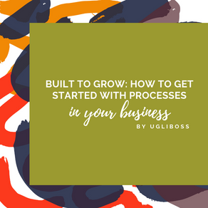 Built to Grow: How to get started with processes in your business