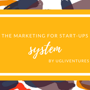 The Marketing for Start-Ups System