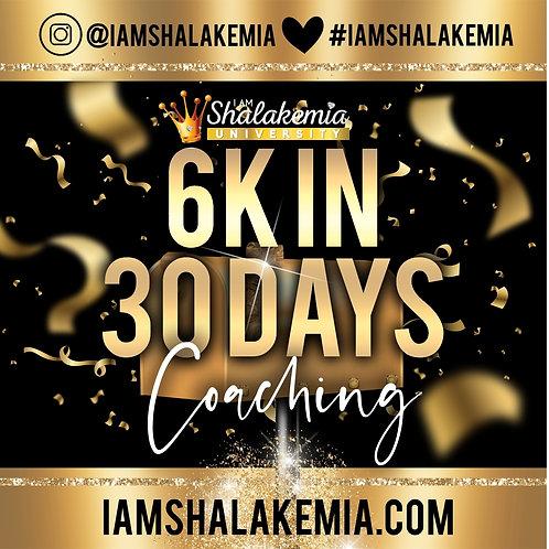 6k in 30 days Coaching