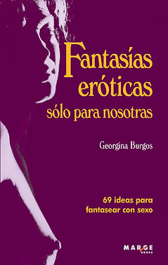 fantasías eróticas, sexualidad, narrativa, relato erótico, libro de relatos