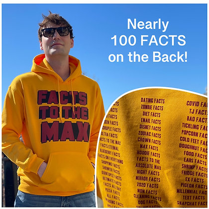 Gold FACTS to the MAX Hooded Sweatshirt