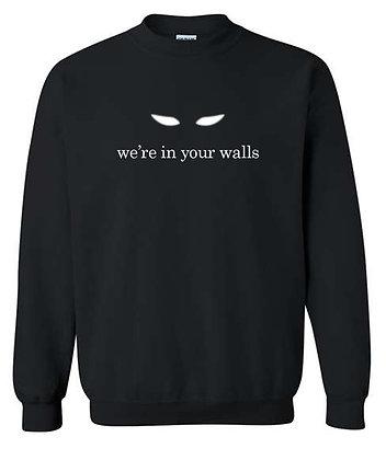 We're In Your Walls Crewneck
