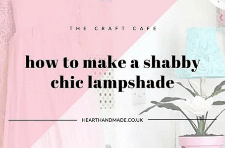 How To Make A Shabby Chic Lampshade and Lampbase!