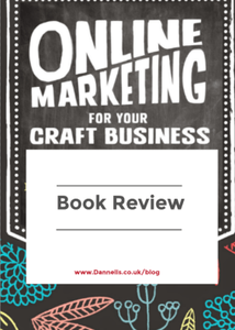 Dannells_Online Marketing For Your Craft Business - Book review