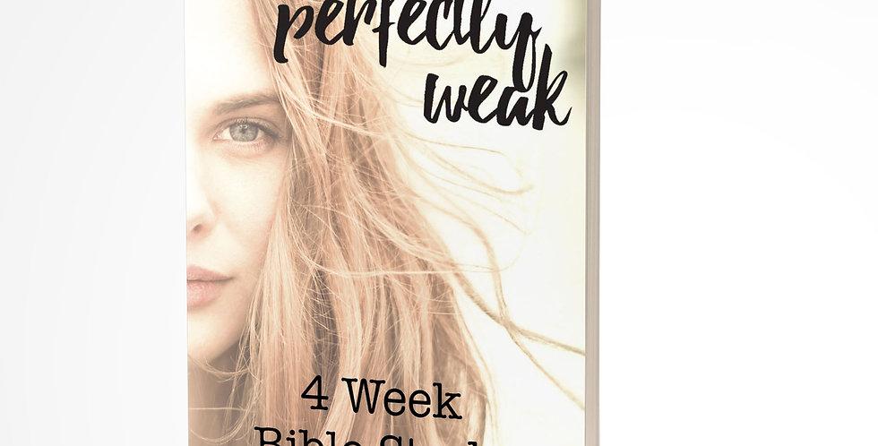 Perfectly Weak 4 Week Bible Study