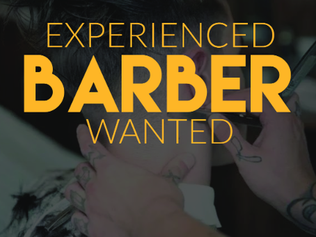 Recruiting now - Barber Required