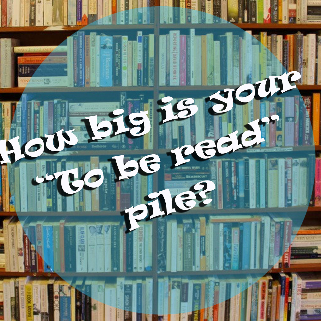 How big is your to be read pile