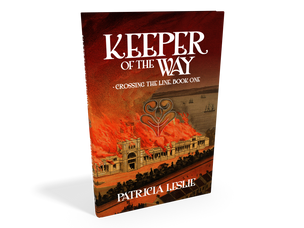 Announcing the arrival of Keeper of the Way: Crossing the Line Book One
