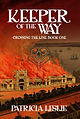 Cover of novel titled Keeper of the Way by Patricia Lelie