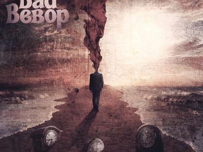 Bad Bebop - Starting Riots – Álbum - 2020