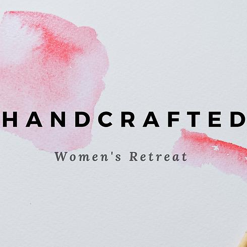 Handcrafted: Women's Retreat