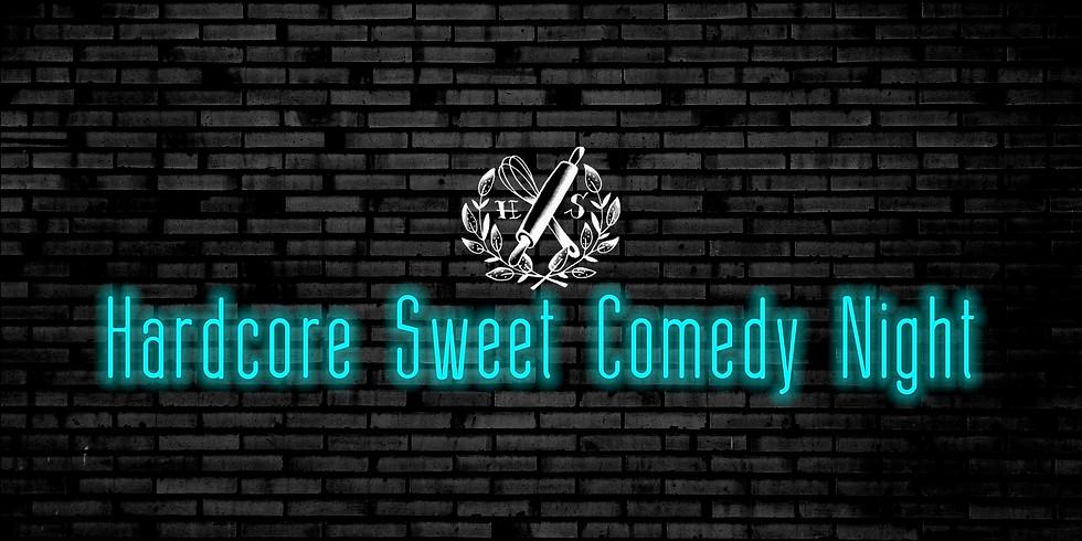 Hardcore Sweet Comedy Night