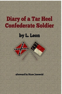 Louis Leon Diary of a Tar Heel Confederate Soldier Elmira Prison Camp