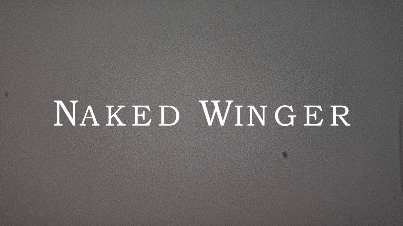 naked winger intro